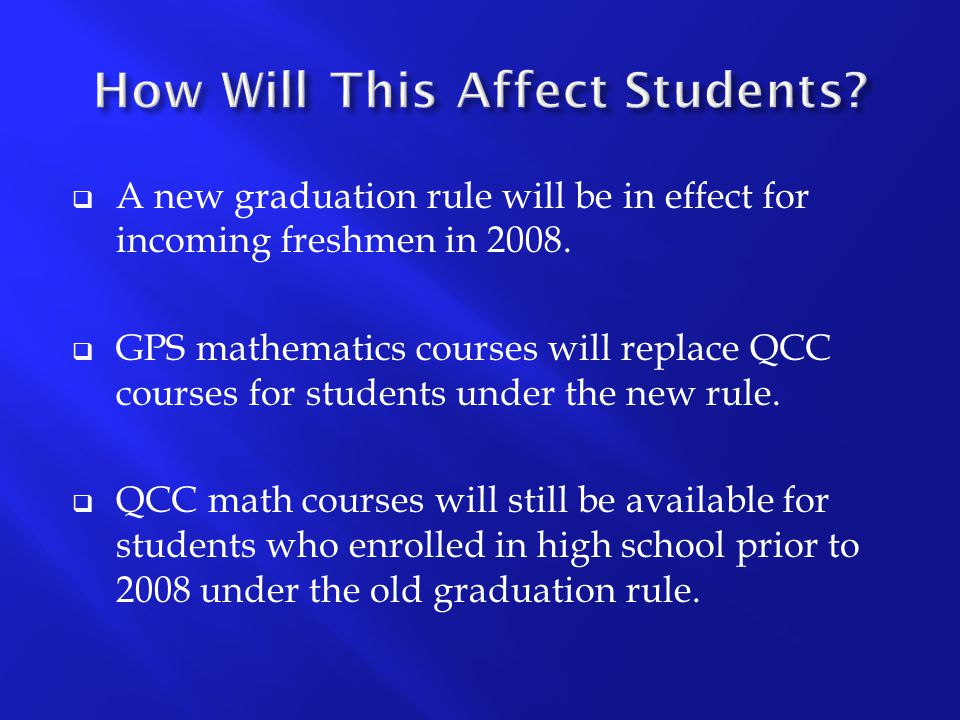  A new graduation rule will be in effect for incoming freshmen in 2008.