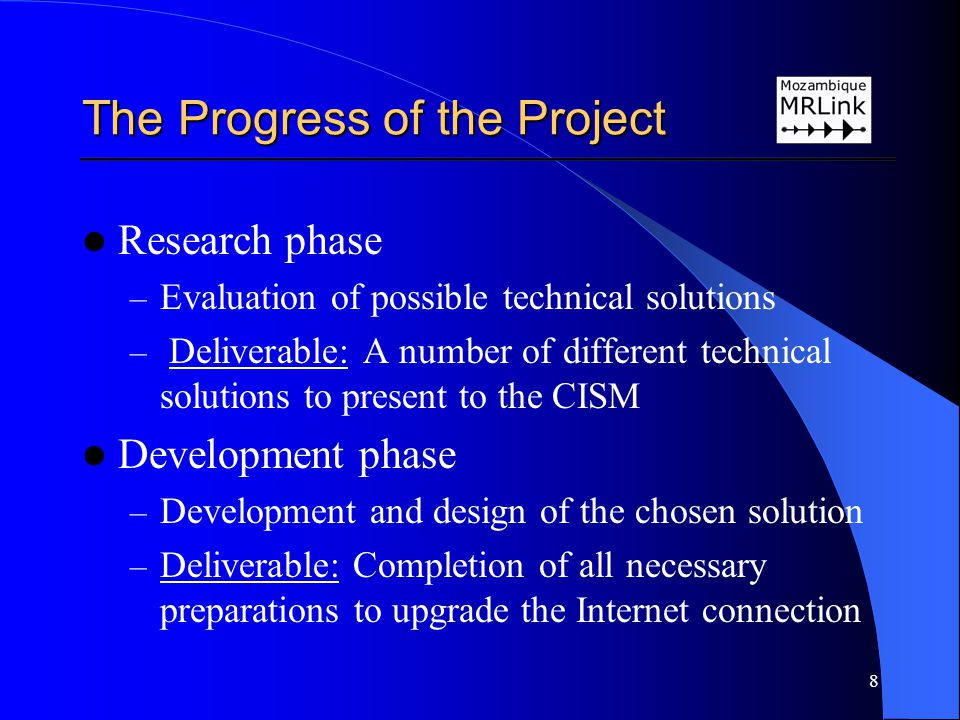 8 Research phase – Evaluation of possible technical solutions – Deliverable: A number of different technical solutions to present to the CISM Developm