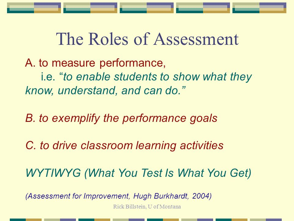 Rick Billstein, U of Montana Assessment in writing provides a good analogy for math.