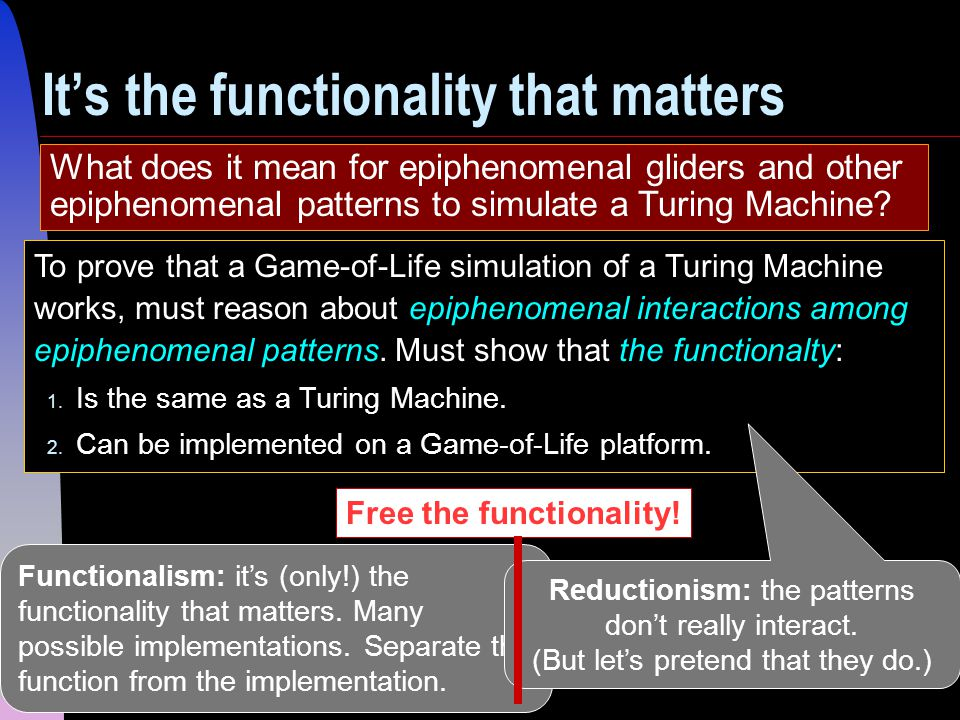 25 Functionalism: it's (only!) the functionality that matters.