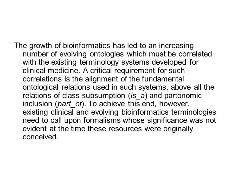 The growth of bioinformatics has led to an increasing number of evolving ontologies which must be correlated with the existing terminology systems dev