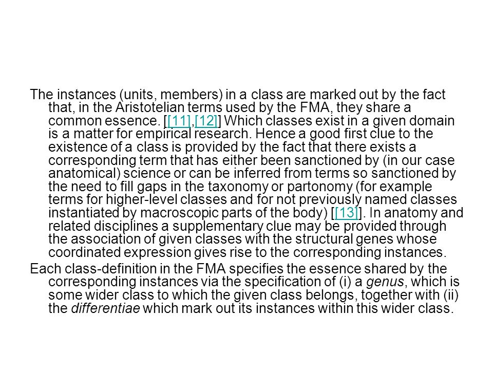 The instances (units, members) in a class are marked out by the fact that, in the Aristotelian terms used by the FMA, they share a common essence.