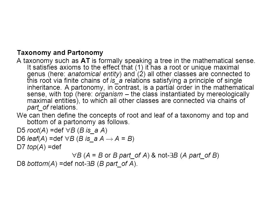 Taxonomy and Partonomy A taxonomy such as AT is formally speaking a tree in the mathematical sense.