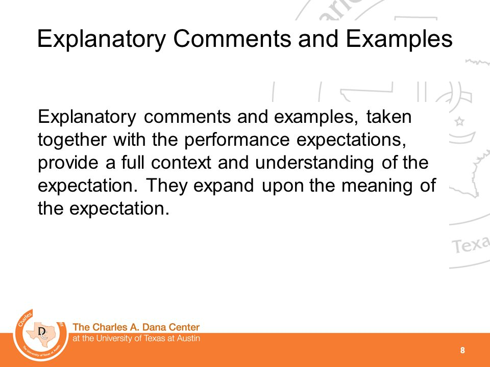 8 Explanatory Comments and Examples Explanatory comments and examples, taken together with the performance expectations, provide a full context and un
