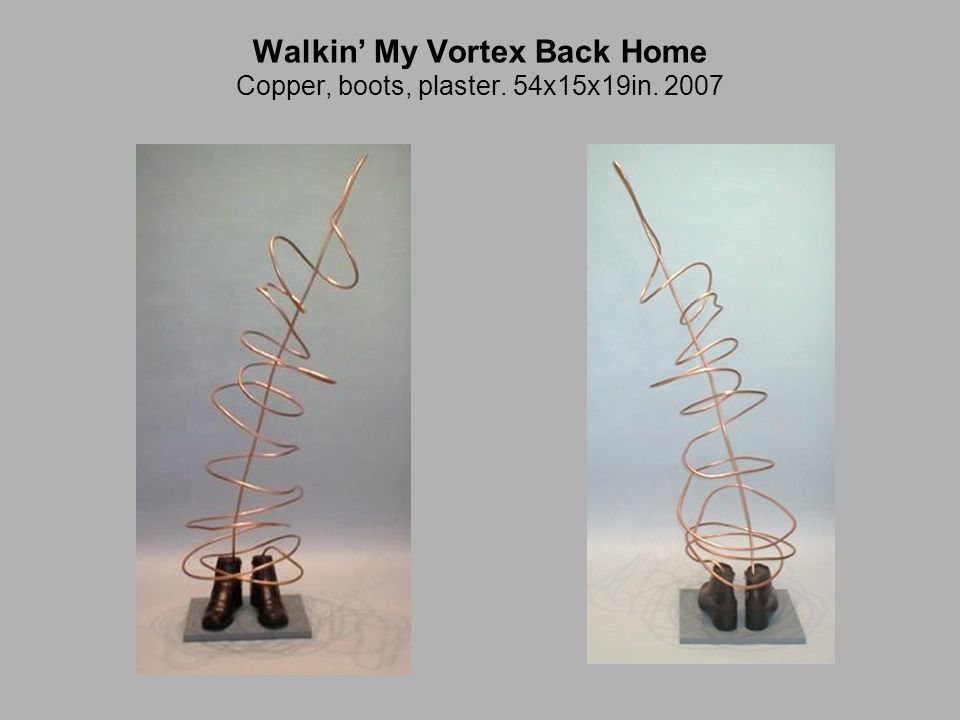Walkin' My Vortex Back Home Copper, boots, plaster. 54x15x19in. 2007