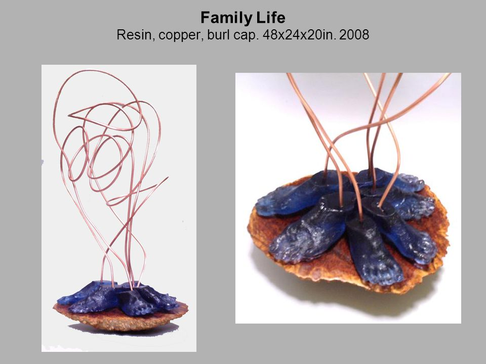 Family Life Resin, copper, burl cap. 48x24x20in. 2008