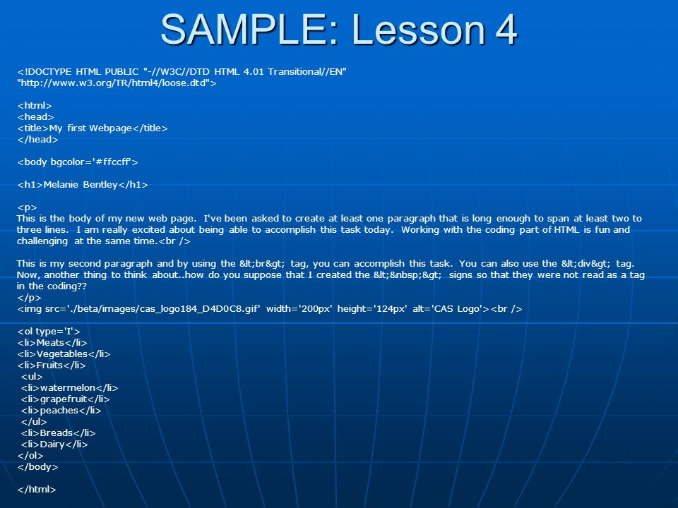 SAMPLE: Lesson 4 <!DOCTYPE HTML PUBLIC