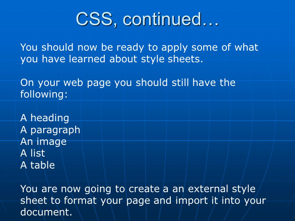 You should now be ready to apply some of what you have learned about style sheets. On your web page you should still have the following: A heading A p