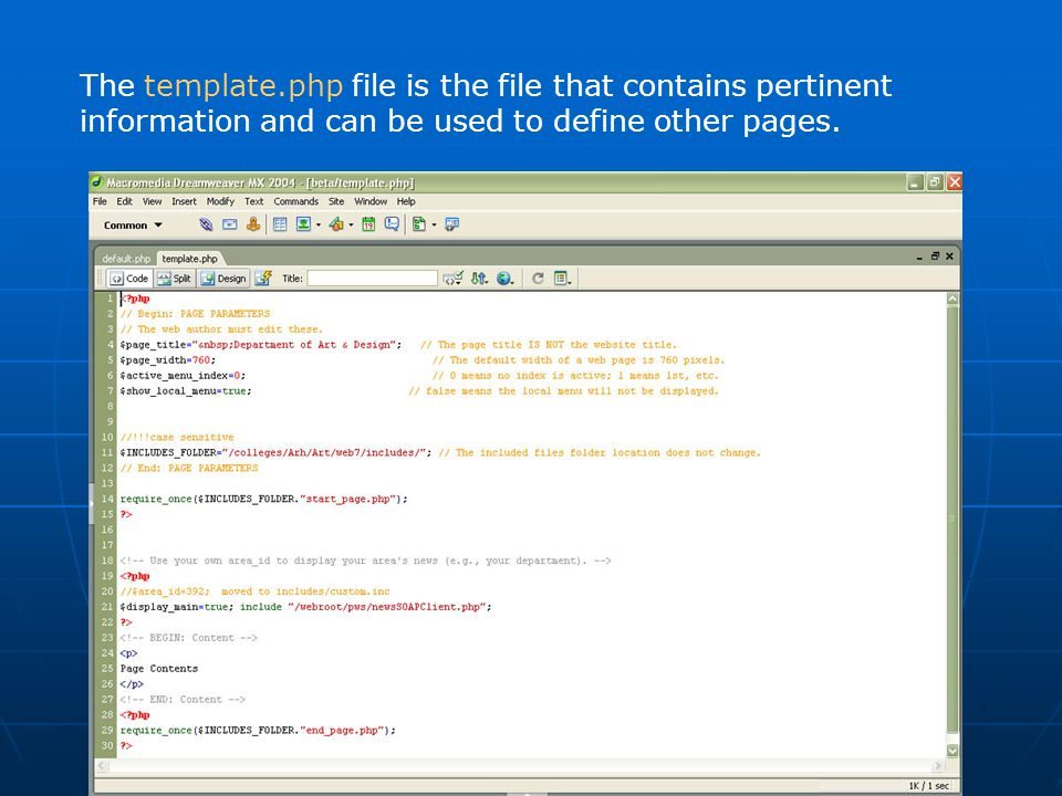 The template.php file is the file that contains pertinent information and can be used to define other pages.