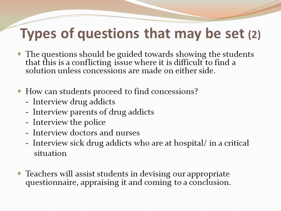 Types of questions that may be set (2) The questions should be guided towards showing the students that this is a conflicting issue where it is difficult to find a solution unless concessions are made on either side.