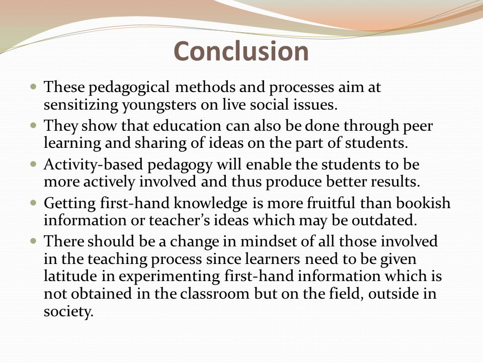 Conclusion These pedagogical methods and processes aim at sensitizing youngsters on live social issues.