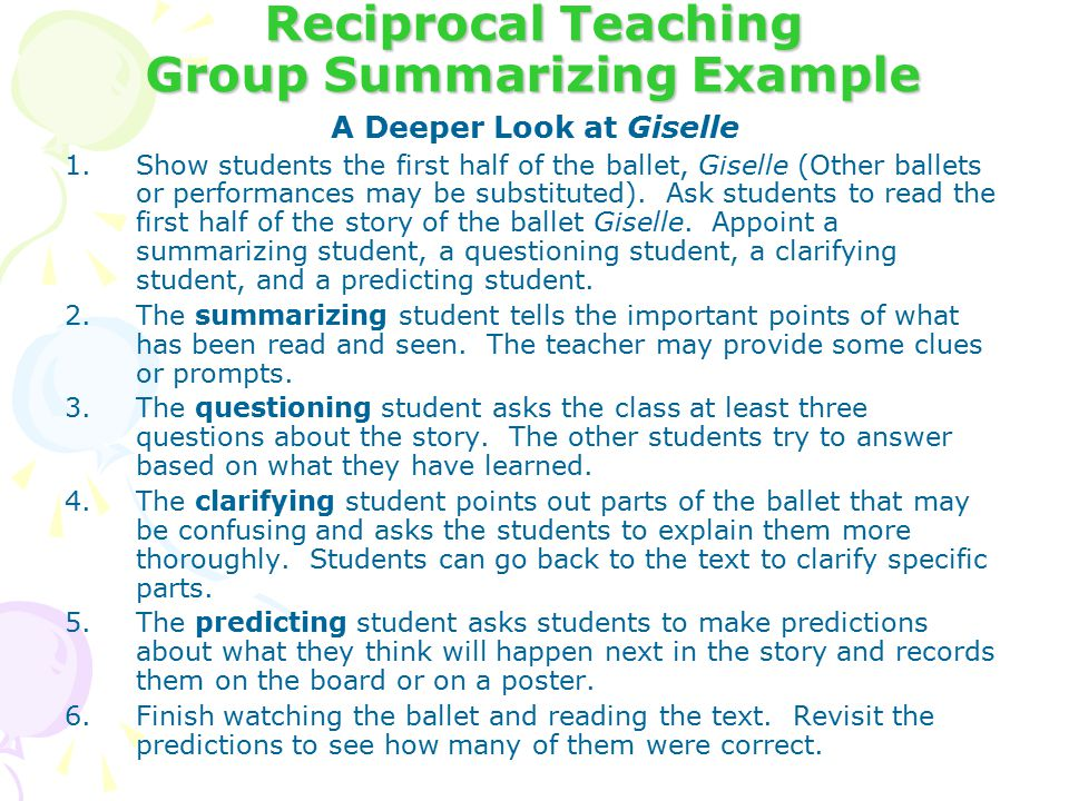 Reciprocal Teaching Group Summarizing Example A Deeper Look at Giselle 1.Show students the first half of the ballet, Giselle (Other ballets or performances may be substituted).