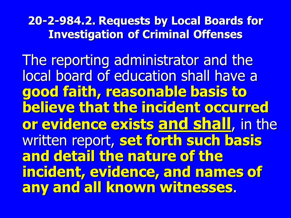 20-2-984.2. Requests by Local Boards for Investigation of Criminal Offenses The reporting administrator and the local board of education shall have a