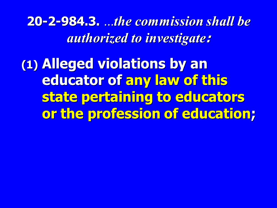 20-2-984.3. … the commission shall be authorized to investigate : (1) Alleged violations by an educator of any law of this state pertaining to educato