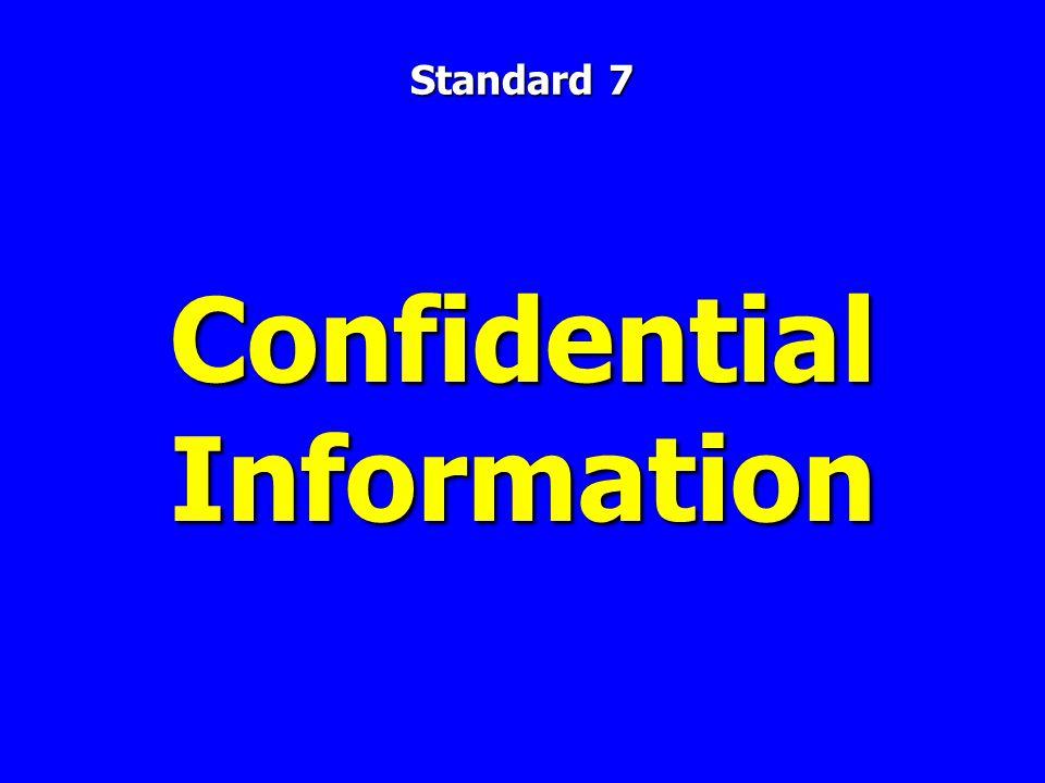 Confidential Information Standard 7