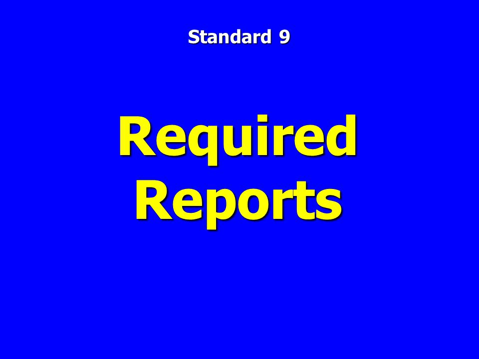 Required Reports Standard 9