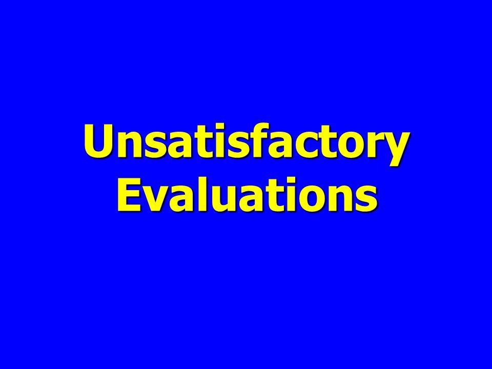 Unsatisfactory Evaluations