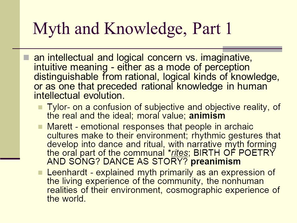 Myth and Knowledge, Part 1 an intellectual and logical concern vs.