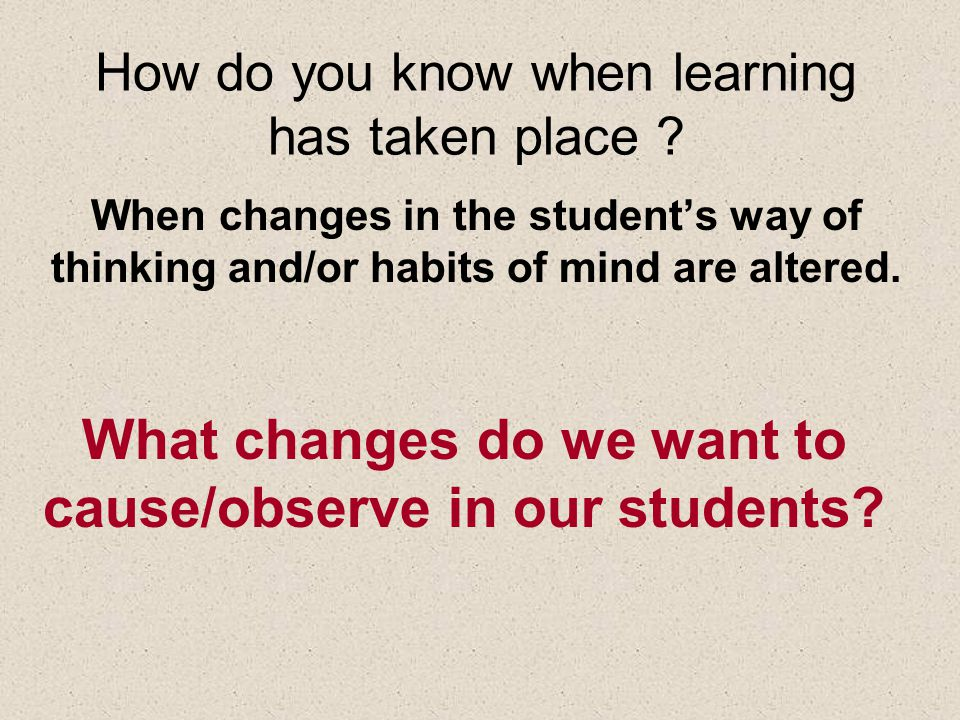 How do you know when learning has taken place .