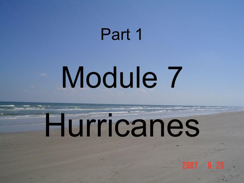 Part 1 Module 7 Hurricanes