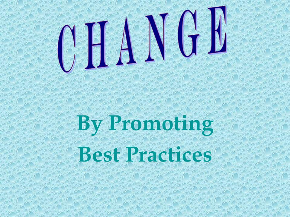 By Promoting Best Practices