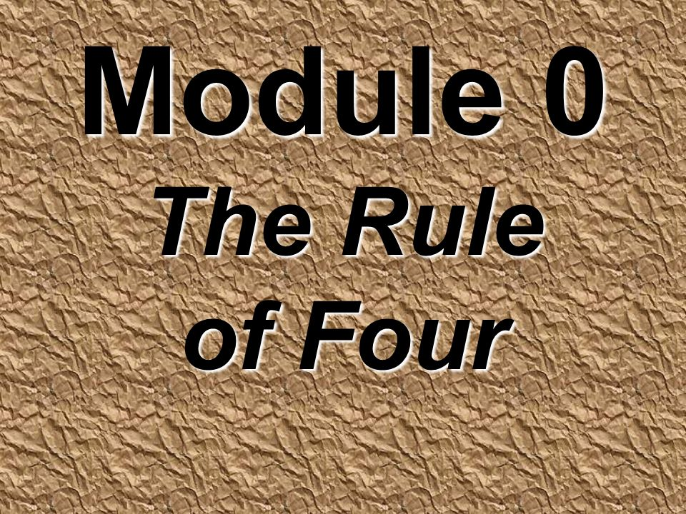 Module 0 The Rule of Four
