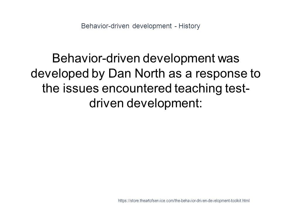 For More Information, Visit: https://store.theartofservice.co m/the-behavior-driven- development-toolkit.html https://store.theartofservice.co m/the-behavior-driven- development-toolkit.html The Art of Service https://store.theartofservice.com