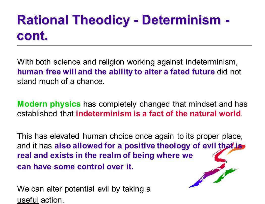With both science and religion working against indeterminism, human free will and the ability to alter a fated future did not stand much of a chance.