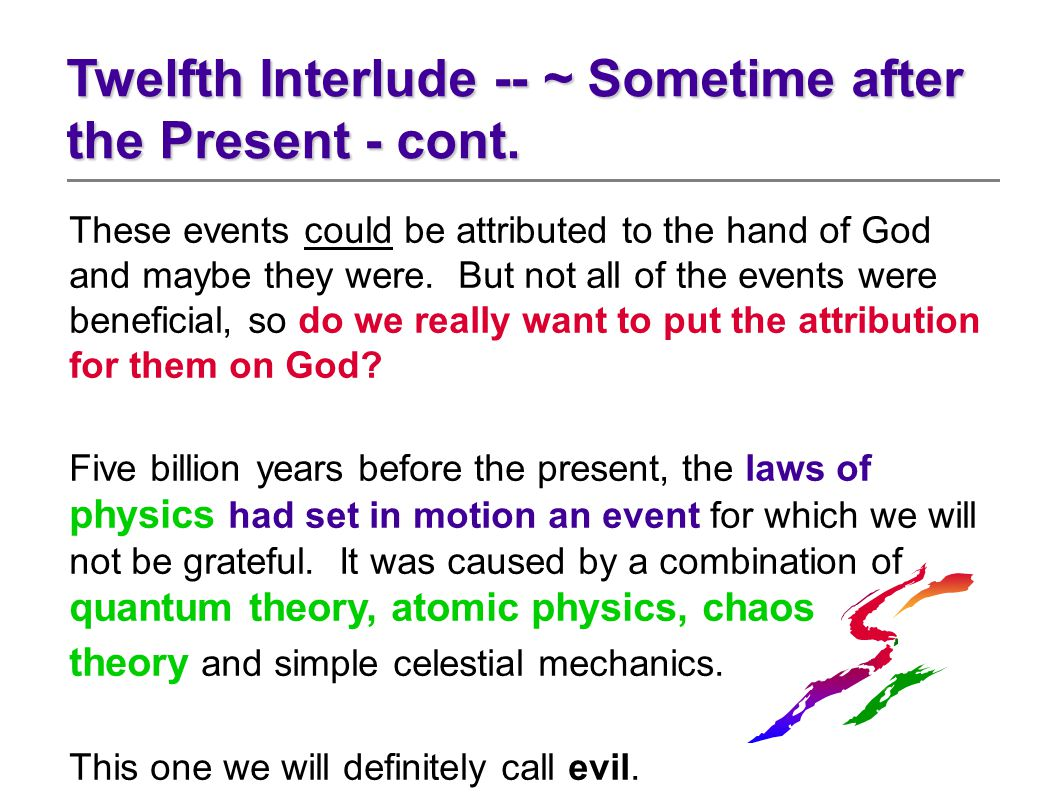 These events could be attributed to the hand of God and maybe they were. But not all of the events were beneficial, so do we really want to put the at