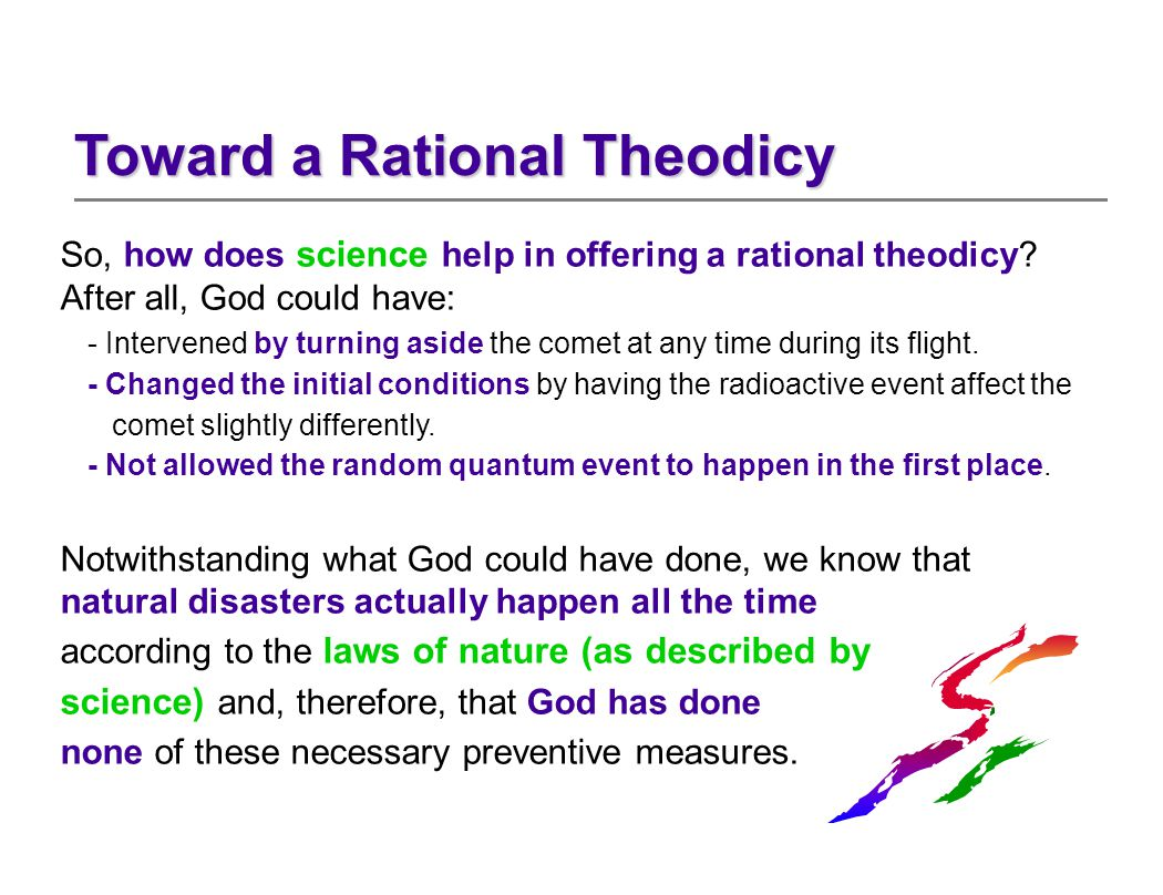So, how does science help in offering a rational theodicy.