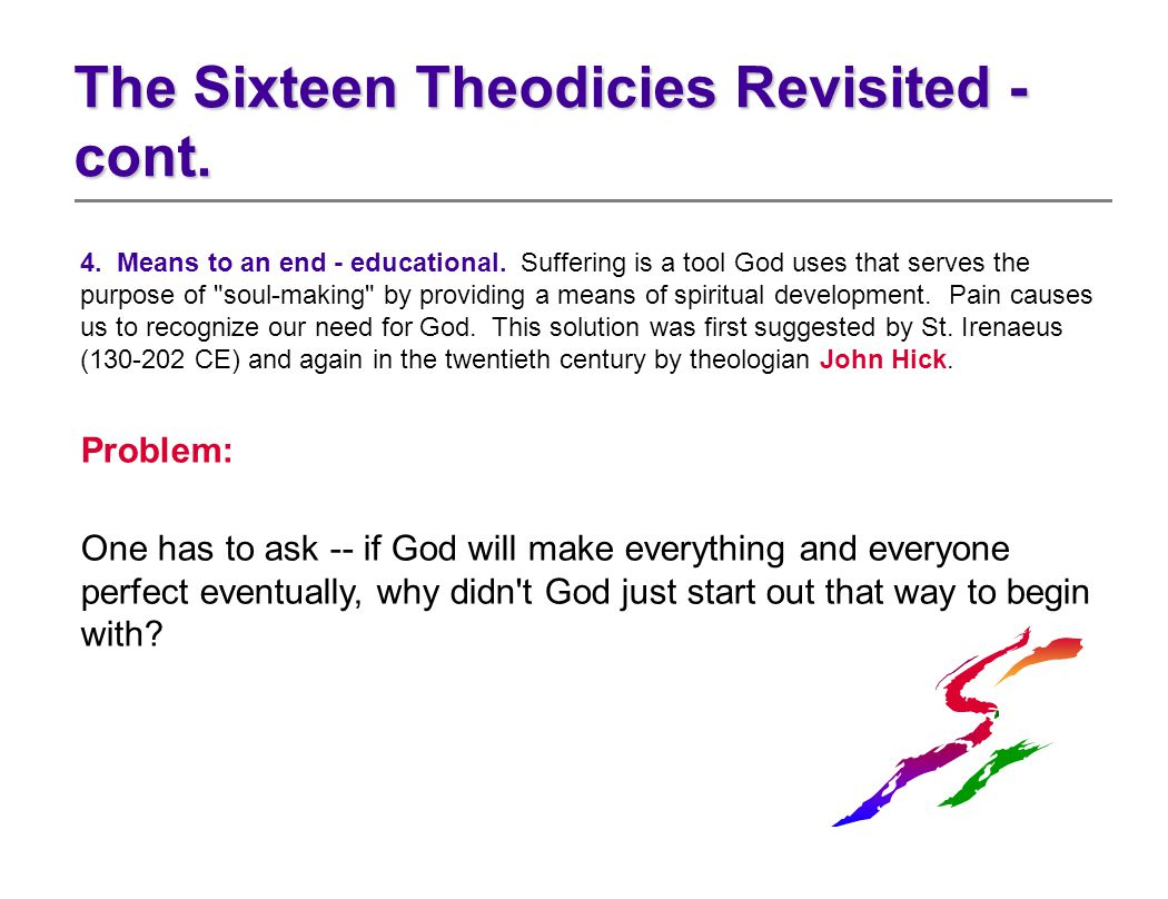 4. Means to an end - educational. Suffering is a tool God uses that serves the purpose of