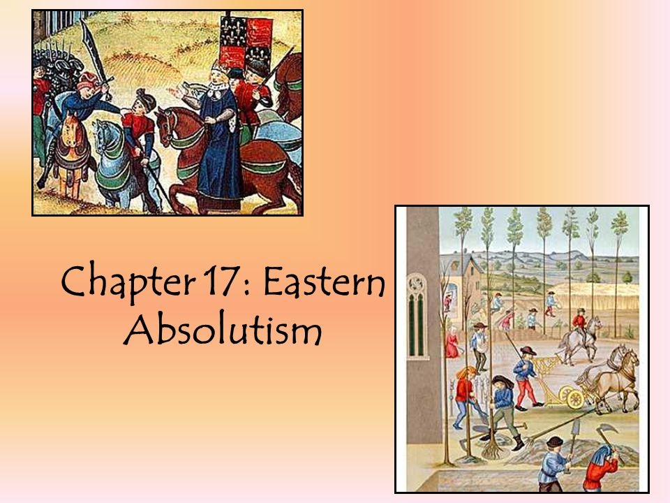 Chapter 17: Eastern Absolutism