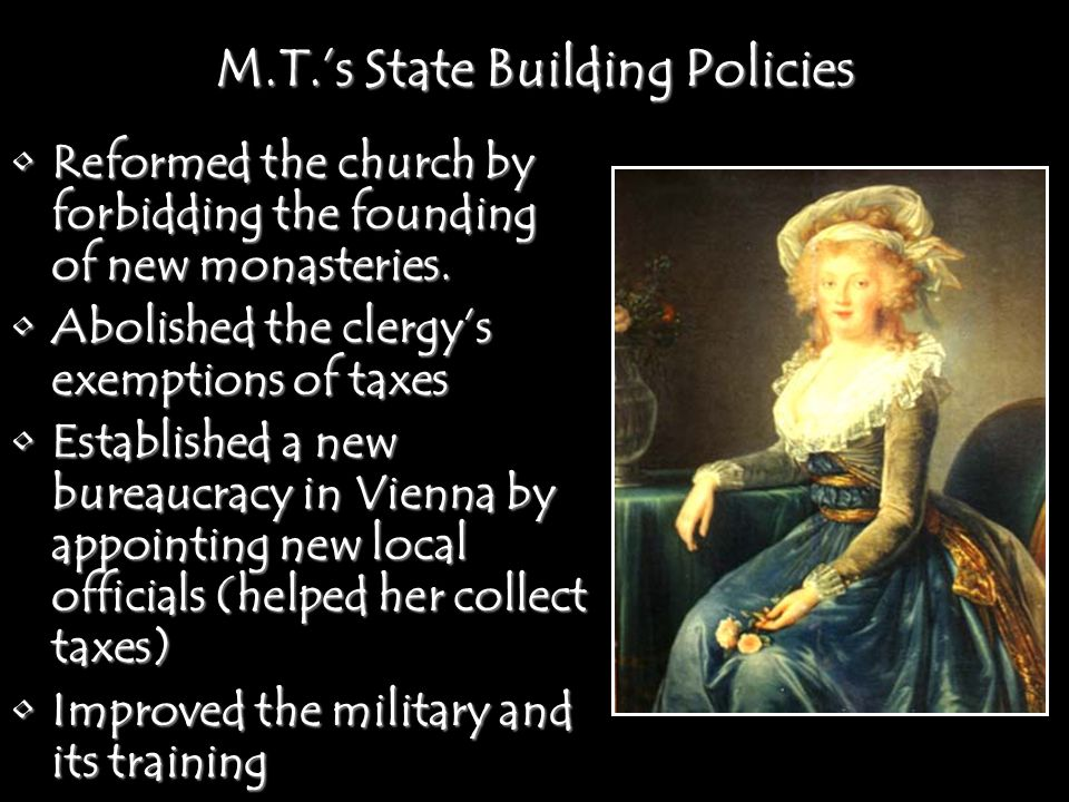 M.T.'s State Building Policies Reformed the church by forbidding the founding of new monasteries.Reformed the church by forbidding the founding of new monasteries.