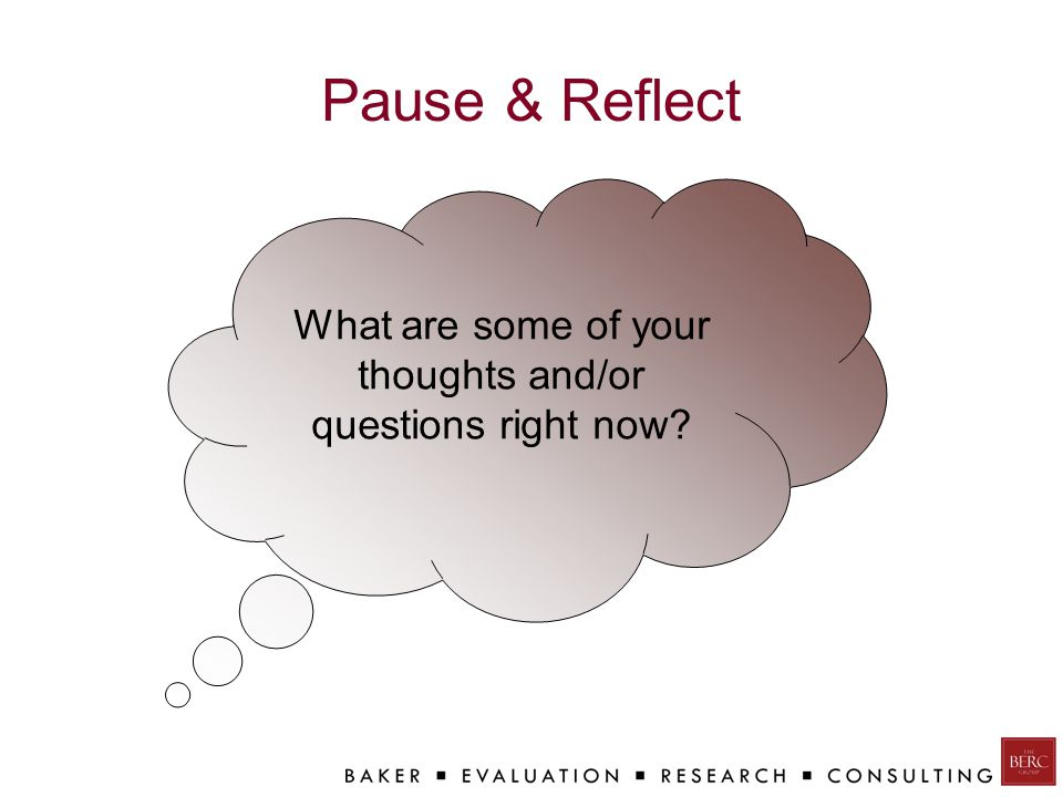 Pause & Reflect What are some of your thoughts and/or questions right now?
