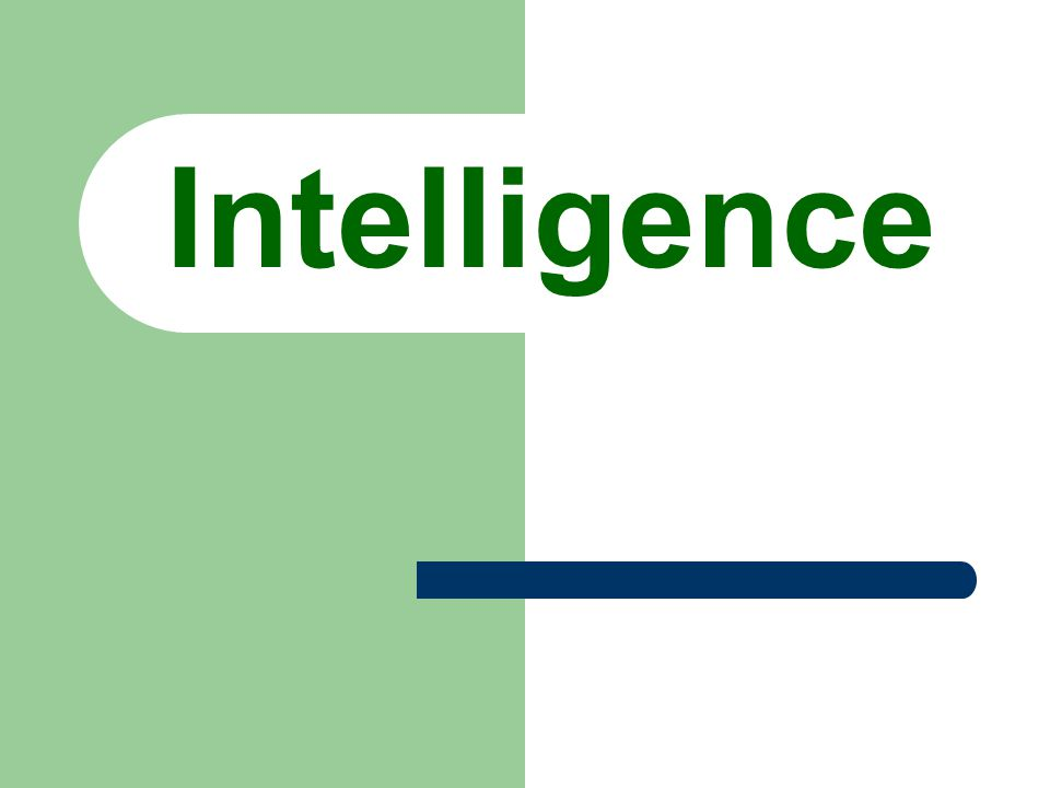What is Intelligence .
