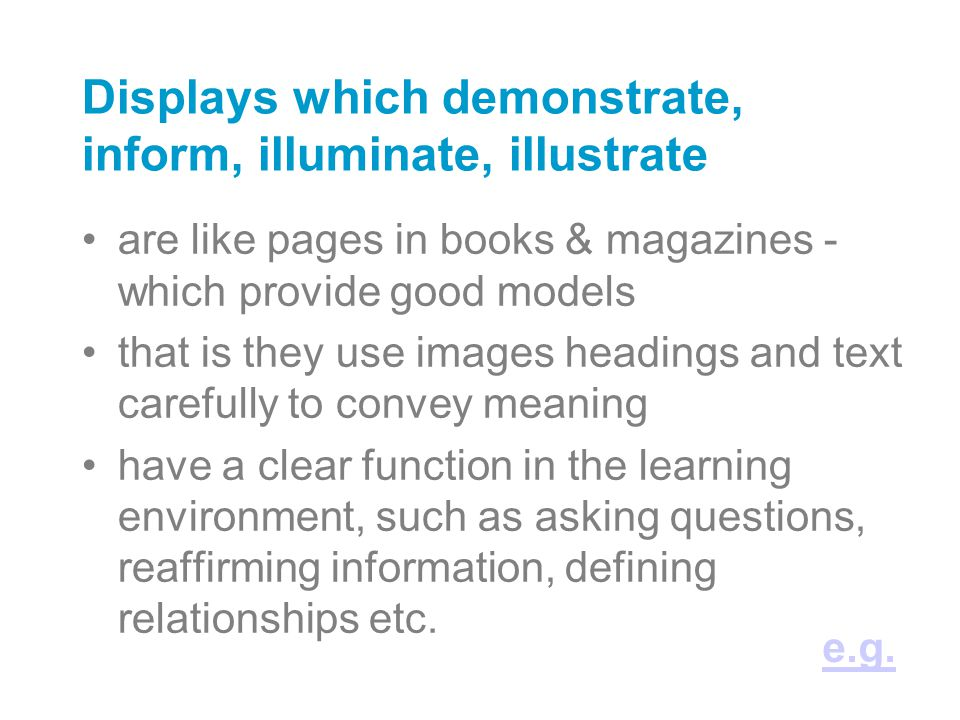 Displays which demonstrate, inform, illuminate, illustrate are like pages in books & magazines - which provide good models that is they use images hea