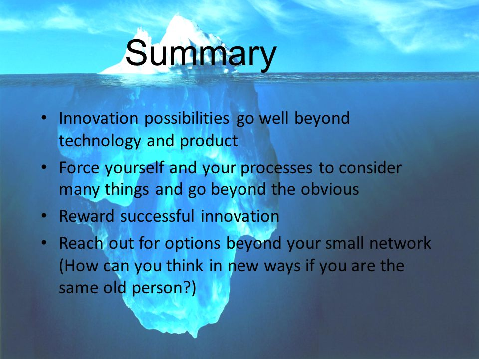 PARAGON--Voice-of-Market(TM) SOCMA Conference 13 Innovation possibilities go well beyond technology and product Force yourself and your processes to consider many things and go beyond the obvious Reward successful innovation Reach out for options beyond your small network (How can you think in new ways if you are the same old person ) Summary