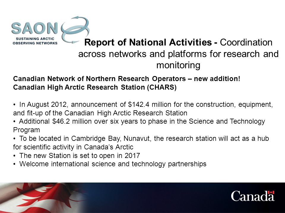 Report of National Activities - Coordination across networks and platforms for research and monitoring Canadian Network of Northern Research Operators – new addition.