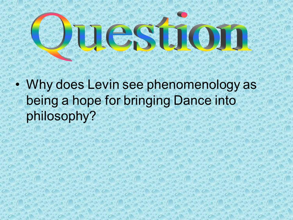 Why does Levin see phenomenology as being a hope for bringing Dance into philosophy?