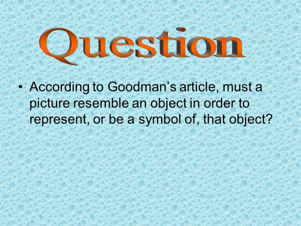 According to Goodman's article, must a picture resemble an object in order to represent, or be a symbol of, that object?