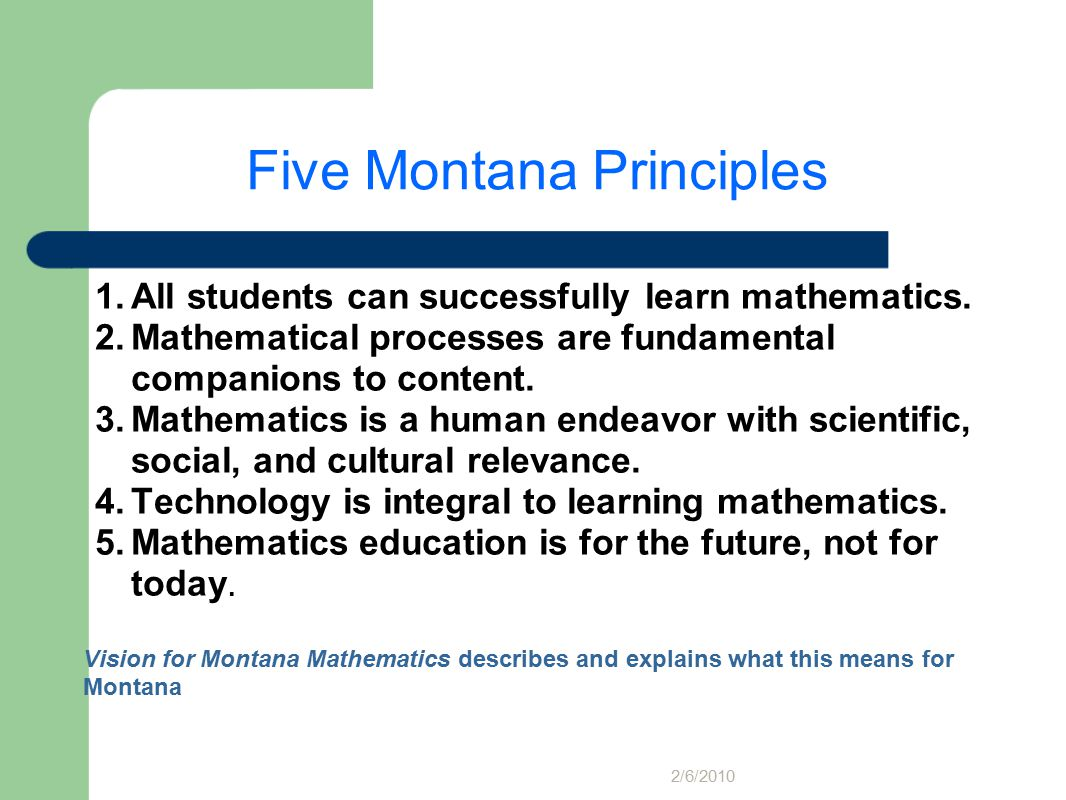 Five Montana Principles 1.All students can successfully learn mathematics.