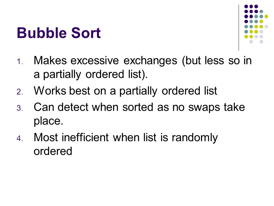 Bubble Sort 1. for outer = 1 to n-1 2. for inner = 0 to N - 1 3.