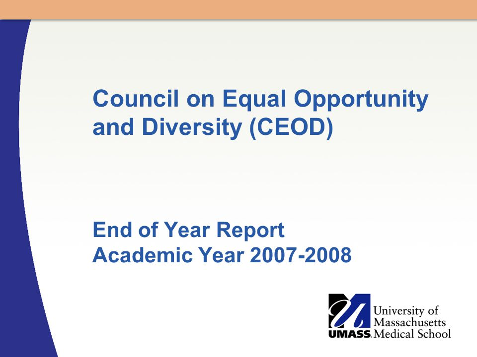 Council on Equal Opportunity and Diversity (CEOD) End of Year Report Academic Year 2007-2008