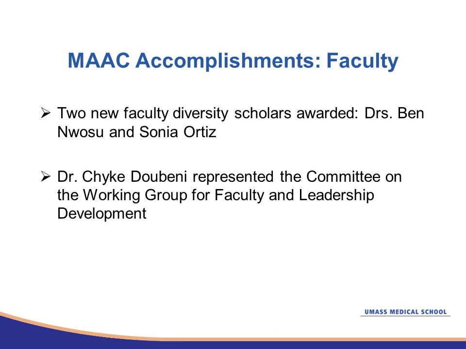 MAAC Accomplishments: Faculty  Two new faculty diversity scholars awarded: Drs.