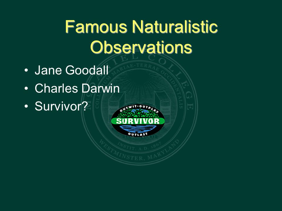 Famous Naturalistic Observations Jane Goodall Charles Darwin Survivor