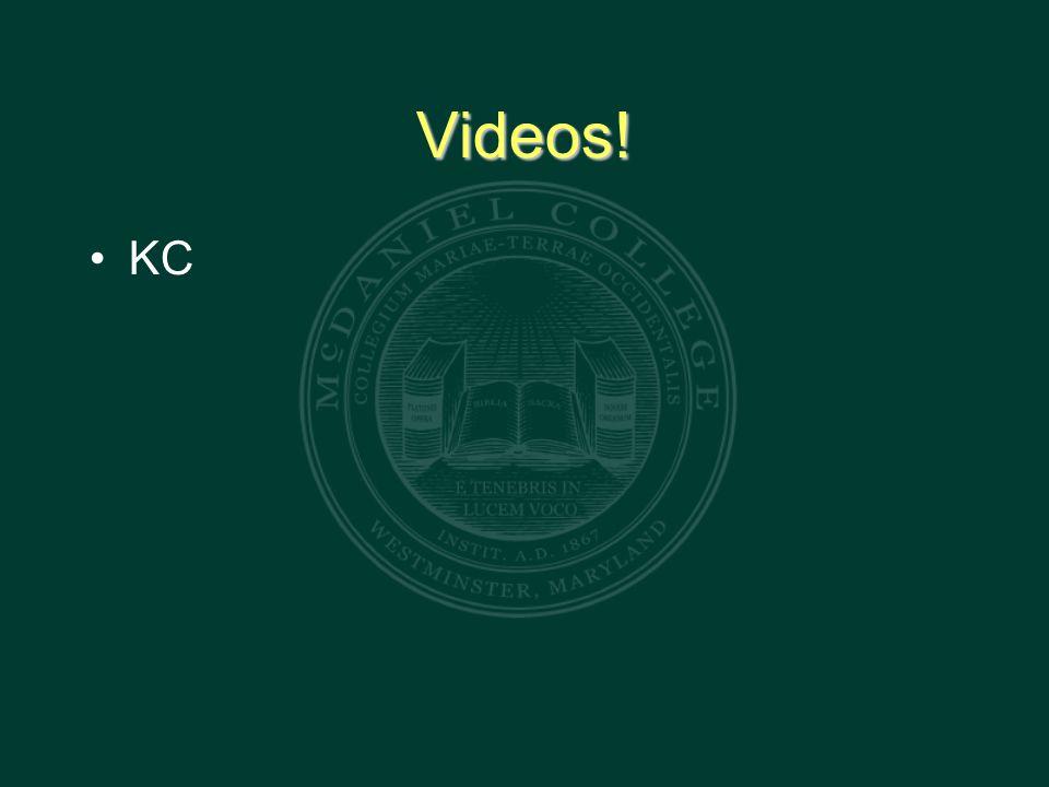 Videos! KC