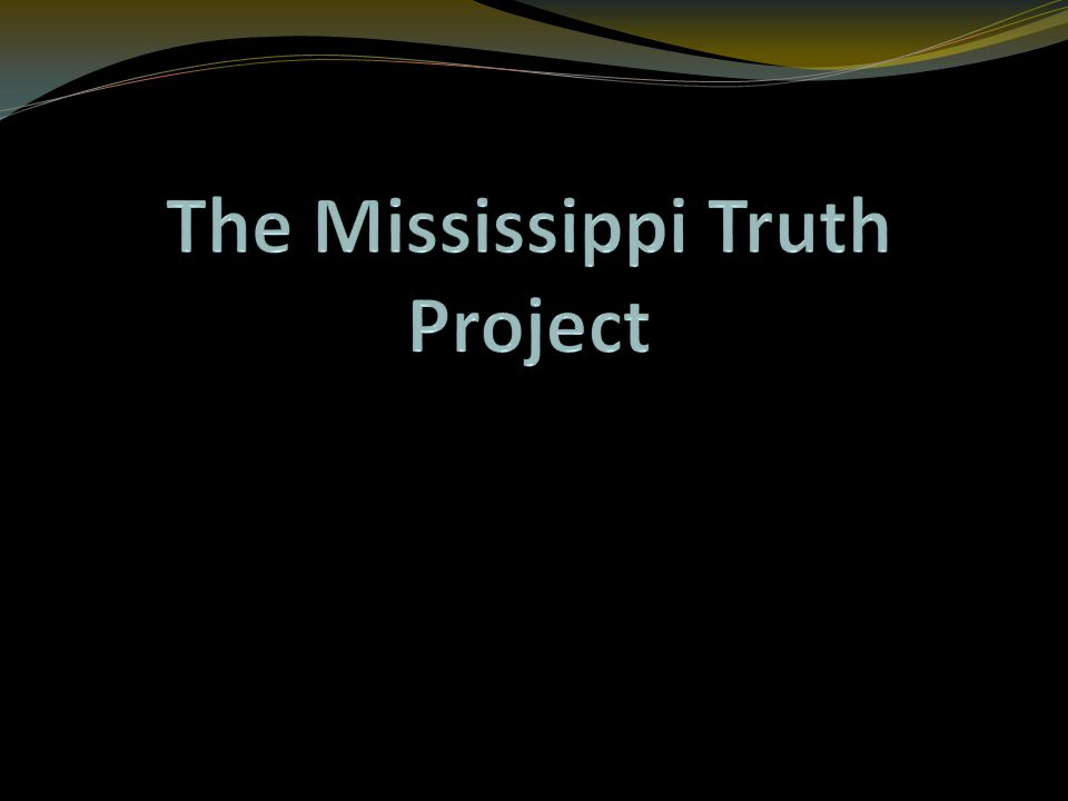 The Mississippi Truth Project is a statewide effort to create a truth and reconciliation commission that will bring to light racially motivated crimes committed in Mississippi between 1945 and 1975.