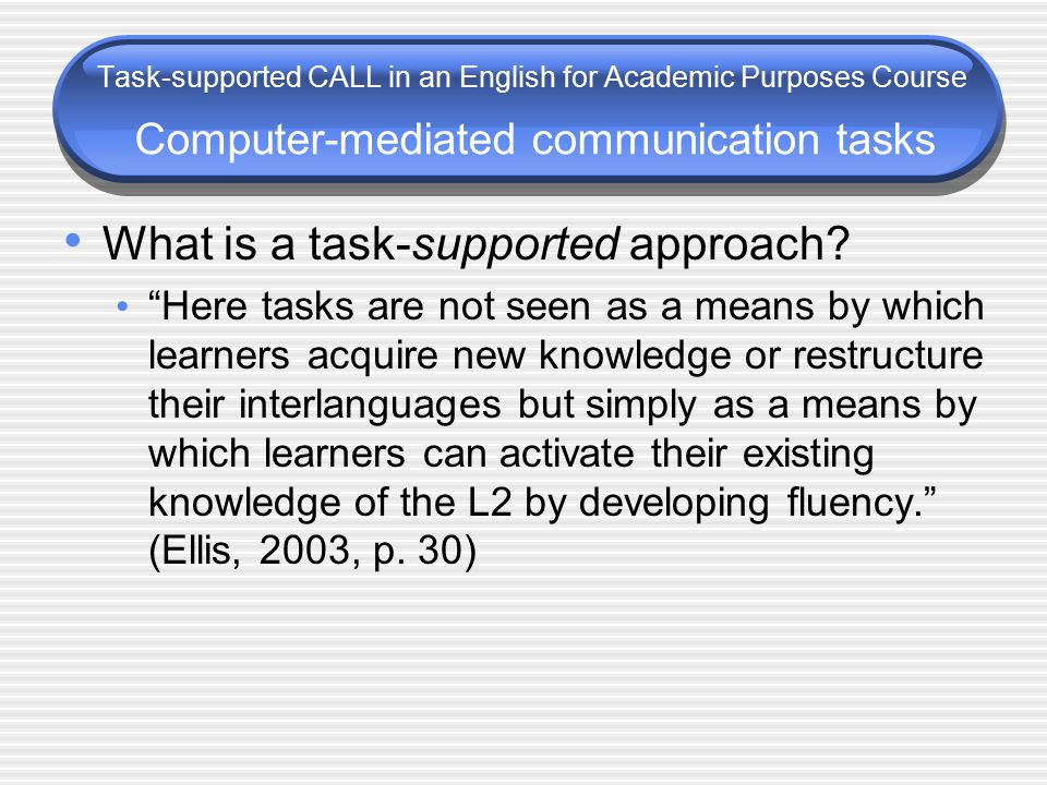 What is a task-supported approach.
