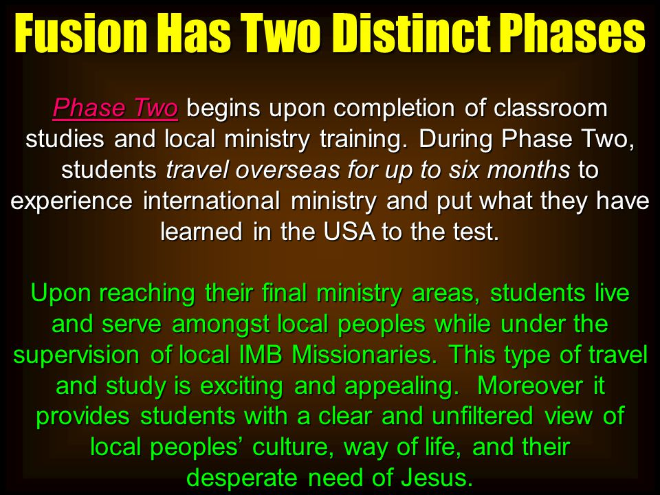 Fusion Has Two Distinct Phases Phase Two begins upon completion of classroom studies and local ministry training.