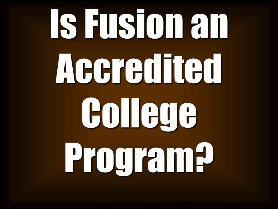 Is Fusion an Accredited College Program